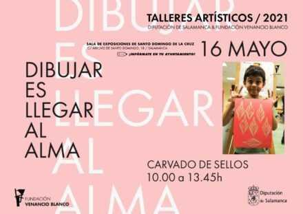 TALLERES ARTÍSTICOS Y CREATIVOSDIPUTACIÓN DE SALAMANCA & FUNDACIÓNVENANCIO BLANCO 2021