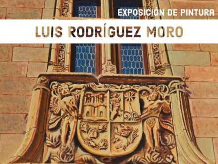 Exposición de pintura de Luis Rodríguez Moro.
